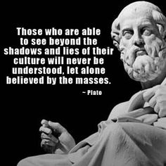 Plato Those that see beyond shadows